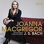 Joanna MacGregor Art Of Fugue & 6 French Suites