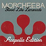 Morcheeba Blood Like Lemonade (Acapella Version)