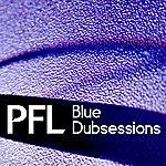 P.F.L. Blue Dubsessions