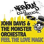 John Davis & The Monster Orchestra Feel The Love Magic