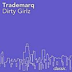 Trademarq Dirty Girlz
