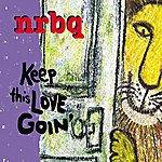 NRBQ Keep This Love Goin'