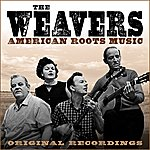 The Weavers American Roots Music (Remastered)