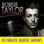 Robert Taylor Ultimate Radio Shows