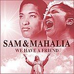 Mahalia Jackson We Have A Friend (Remastered)