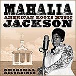 Mahalia Jackson American Roots Music (Remastered)