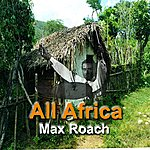 Max Roach All Africa