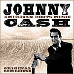 Johnny Cash American Roots Music (Remastered)