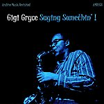 Gigi Gryce Saying Something