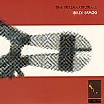 Billy Bragg The Internationale / Live & Dubious Ep / Bonus Tracks