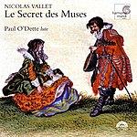 Paul O'Dette Le Secret Des Muses - Lute Music By Nicolas Vallet