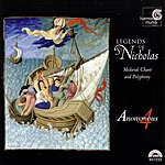 Anonymous 4 Legends Of St. Nicholas - Medieval Chant & Polyphony