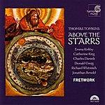 Fretwork Thomas Tomkins: Above The Starrs