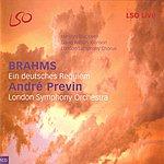 London Symphony Orchestra Brahms: Ein Deutches Requiem