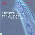 London Symphony Orchestra Bruckner: Symphony No. 6