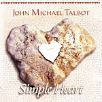 John Michael Talbot Simple Heart