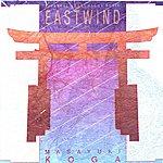 Masayuki Koga Eastwind: Japanese Shakuhachi Music
