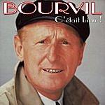 Bourvil C'était Bien !