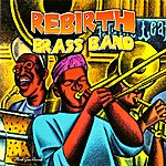 ReBirth Brass Band The Main Event: Live At The Maple Leaf