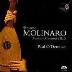Paul O'Dette Simone Molinaro: Fantasie, Canzoni E Balli