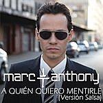 Marc Anthony A Quién Quiero Mentirle (Salsa Version)