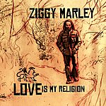 Ziggy Marley Love Is My Religion