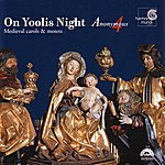 Anonymous 4 On Yoolis Night - Medieval Carols & Motets