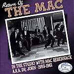 Dr. John Return Of The Mac - In The Studio With Mac Rebennack Aka Dr.John 1959 - 61