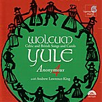Andrew Lawrence-King Wolcum Yule - Celtic And British Songs & Carols