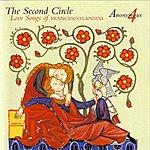 Anonymous 4 The Second Circle - Love Songs Of Francesco Landini
