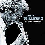 Andy Williams I Don't Remember Ever Growing Up