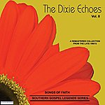 Dixie Echoes Songs Of Faith - Southern Gospel Legends Series-The Dixie Echoes-Vol II