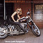 Heather Myles Sweet Little Dangerous - Live At The Bottom Line