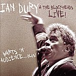 Ian Dury Live! Warts 'n' Audience…Plus!