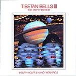 Brian Keane Tibetan Bells III: The Empty Mirror