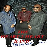 Heart 2 Heart Baby Done Left Me Blues