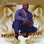 Clifford Clarke Hold Me Jesus