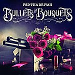 PSD Tha Drivah Bullets And Bouquets