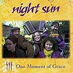 Night Sun One Moment Of Grace