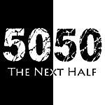 50/50 The Next Half