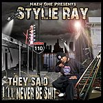 "Stylie Ray ""They Said I'll Never Be Shit"" (Naeh One Presents Stylie Ray)"