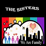 The Sisters We Are Family