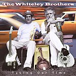 The Whiteley Brothers Taking Our Time