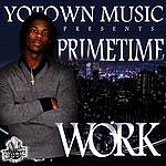 """Prime Time """"Work"""""""