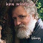 Ken Whiteley Listening