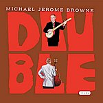 Michael Jerome Browne Double
