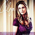 Olga Whatever You Want