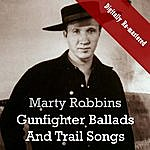 Marty Robbins Gunfighter Ballads And Trail Songs (Digitally Re-Mastered)
