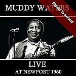 Muddy Waters Live At Newport 1960 (Digitally Re-Mastered)