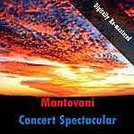 Mantovani Concert Spectacular (Digitally Re-Mastered)